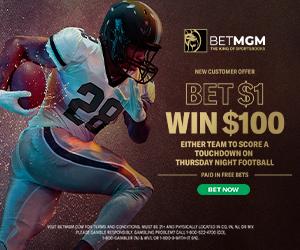 Bet $1 Win $100 BetMGM Thursday Night Football Promo