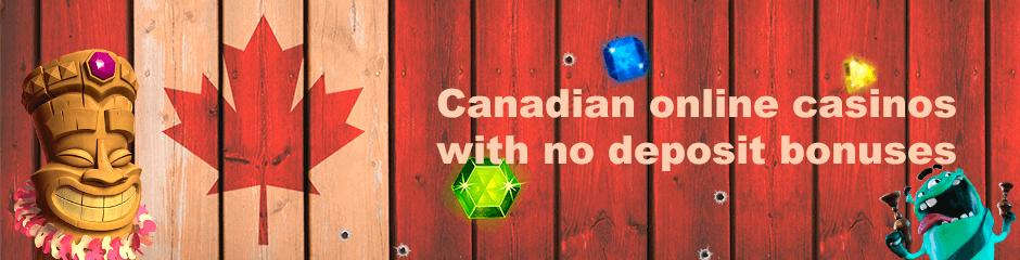 No Deposit Bonus At Canadian Online Casinos