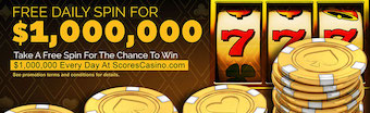 Win Money Instantly With The Scores Casino $1,000,000 Daily Spin